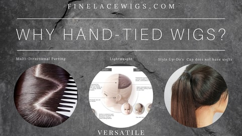 Select Full Handtied Wigs for multi directional parting to create the most natural looking wigs